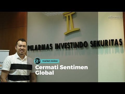 [MARKET REVIEW]  Cermati Sentimen Global