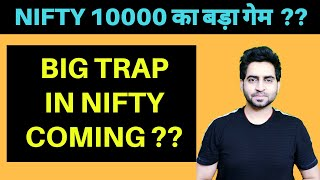 NIFTY - BANK NIFTY BIG GAME TO TRAP RETAIL INVESTORS  -10000 POSSIBLE SOON ??
