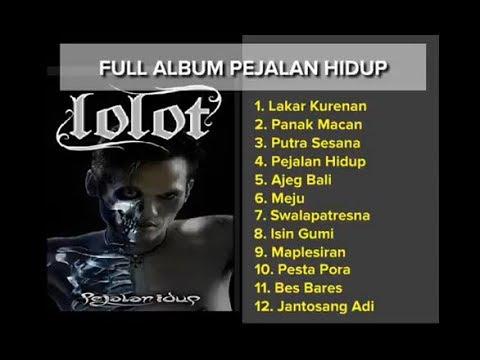 LOLOT FULL ALBUM PEJALAN HIDUP