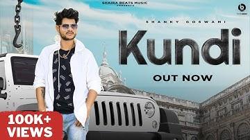 KUNDI : SHANKY GOSWAMI  |  Vikram Pannu | New Haryanvi Songs Haryanavi 2021 | FOR YOU | MEET BHUKER