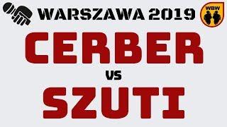 CERBER vs SZUTI WBW2K19 Warszawa (1/4) Freestyle Battle