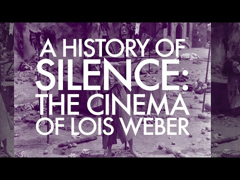A History of Silence: The Cinema of Lois Weber