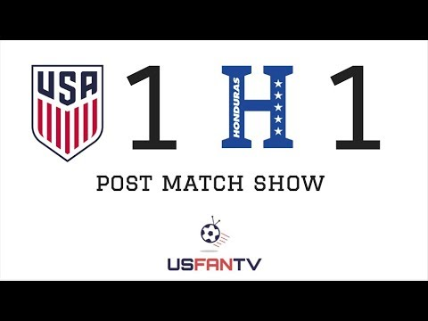 USfanTV: USA 1 Honduras 1 Post Match Show