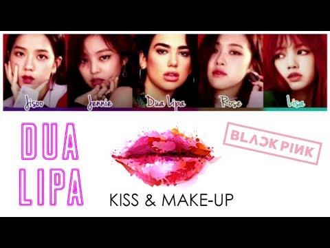DUA LIPA - Kiss And Make Up - Ft  BLACKPINK - DOWNLOAD SONG - LYRICS Color Coded