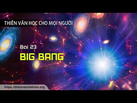 Big Bang - Thiên văn học cho mọi người #23