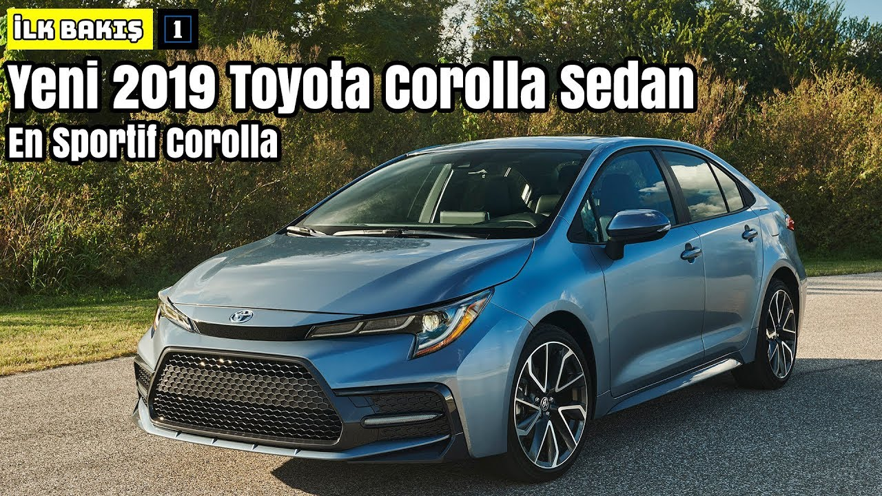 Yeni 2019 Toyota Corolla Sedan En Sportif Corolla Ilk Bakis