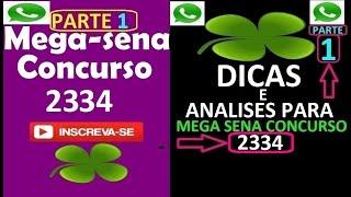 MEGA SENA 2334 DICAS ANALISES ESTUDOS PARA MEGA SENA CONCURSO 2334