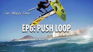 TWS Wave Technique Seŗies - Ep 6: How to Push loop and tweaked pushloop windsurfing