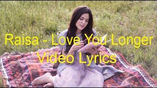 Raisa - Love You Longer (lyric video)