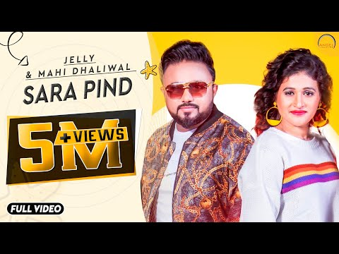 Sara Pind || Jelly & Mahi Dhaliwal || Latest Songs 2019 || A