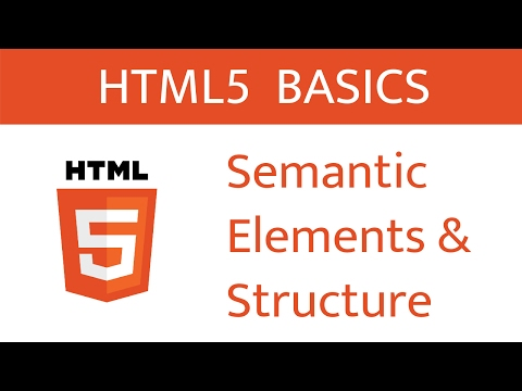Semantic Elements and Structure // HTML5 Basics