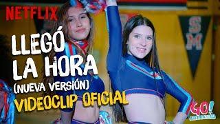 Go! Vive a tu manera - Llego La Hora (nueva version) videoclip oficial
