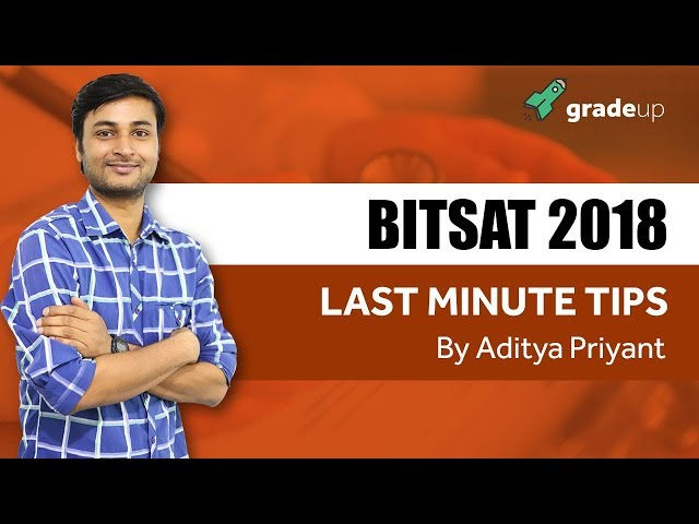 Last minute Tips on How to crack BITSAT 2018 with Gradeup