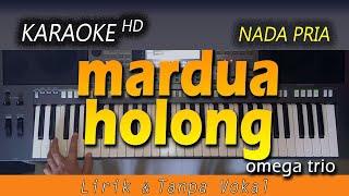 MARDUA HOLONG Karaoke | Lirik, No Vocal - Omega Trio