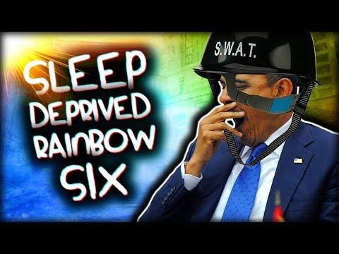 SLEEP DEPRIVED RAINBOW SIX