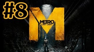 Metro Last Light Walkthrough Part 8 With Commentary - PC Gameplay 1080P
