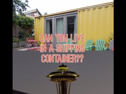 Living in a Shipping Container - Seattle, Washington HomeAway Review