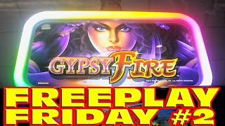 FREEPLAY FRIDAY 2:  Gypsy Fire Slot Machine LIVE PLAY
