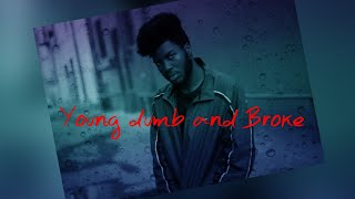 Khalid - Young dumb and broke ( OFFICIAL SLOWED HD) Lyrics