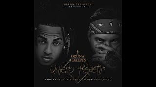 Ozuna Ft. J Balvin Quiero Repetir Audio.mp3