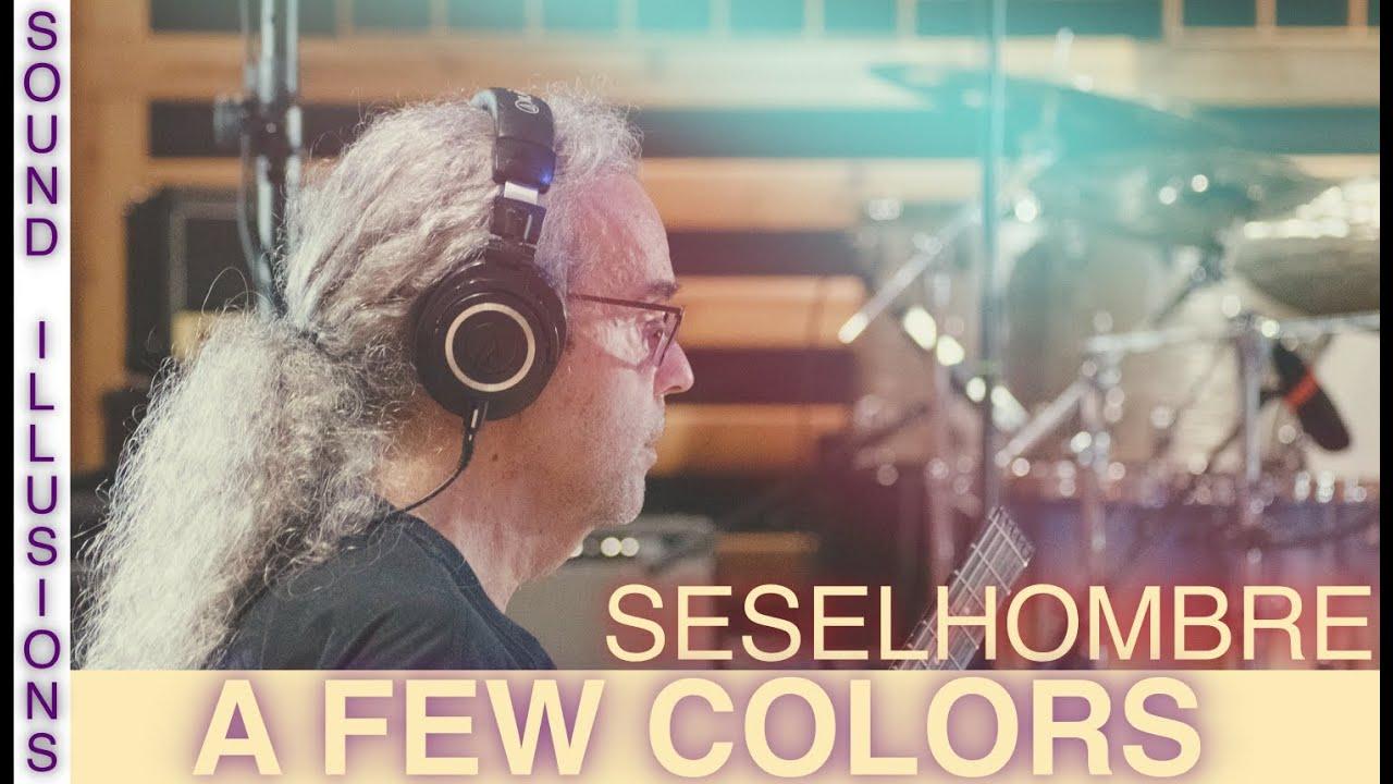 A Few Colors - SESELHOMBRE (Official Clip)