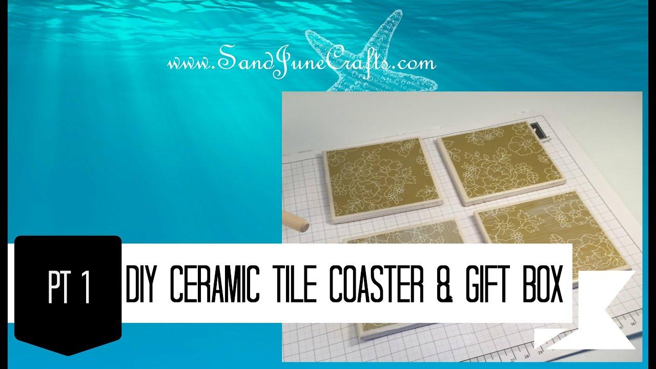Sand june crafts diy ceramic tile coasters and gift box pt1 youtube sand june crafts diy ceramic tile coasters and gift box pt1 dailygadgetfo Images