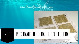 Sand June Crafts- Diy Ceramic Tile Coasters And Gift Box Pt1