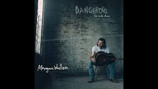 Morgan Wallen Wasted On You The Dangerous Sessions - مهرجانات