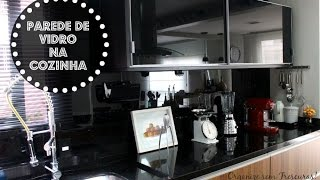 PAREDE DE VIDRO PRETO NA COZINHA  | Organize sem Frescuras!