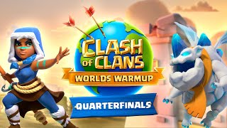 Clash Worlds Warmup Quarterfinals - Clash of Clans