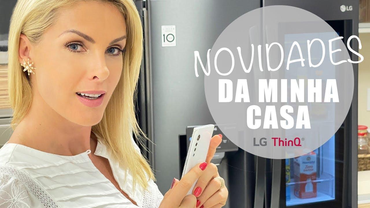 TOUR PELA MINHA CASA CONECTADA LG EM ITU | ANA HICKMANN