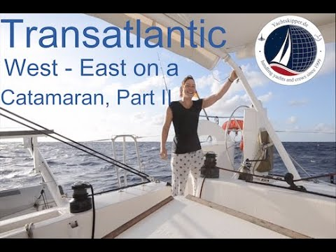 Yachtüberführung / Yacht delivery Catamaran, USA to EUROPE, Part II incl. WHALE COLLISION