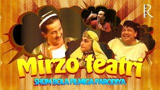 Mirzo teatri - Shum bola filmiga parodiya