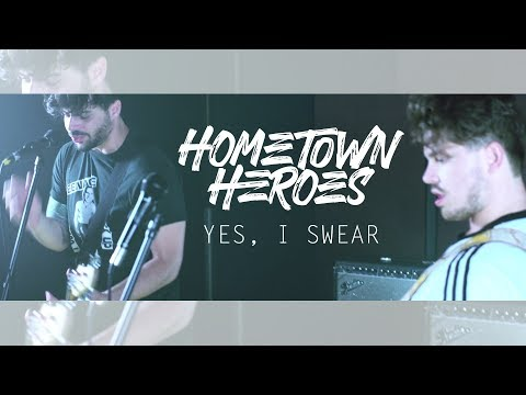 Hometown Heroes - Yes, I Swear (Official Music Video)