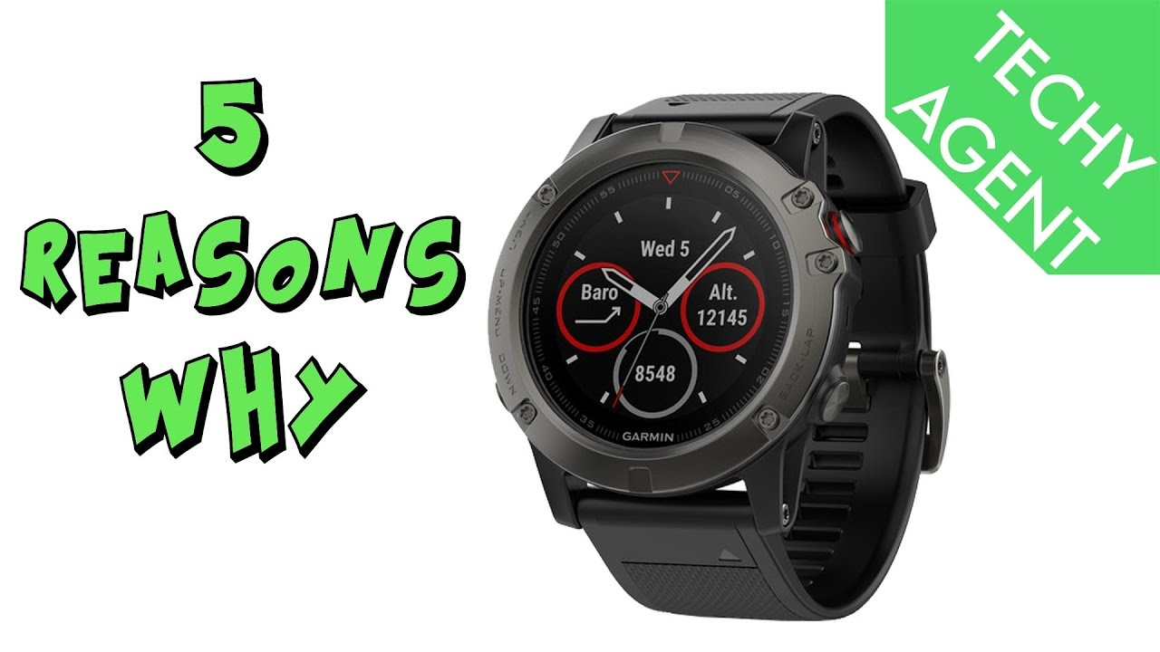 5 Reasons Why The Garmin Fenix 5x Is My Next Daily Wearable Youtube