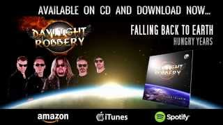 DAYLIGHT ROBBERY - FALLING BACK TO EARTH - ALBUM PROMO VIDEO