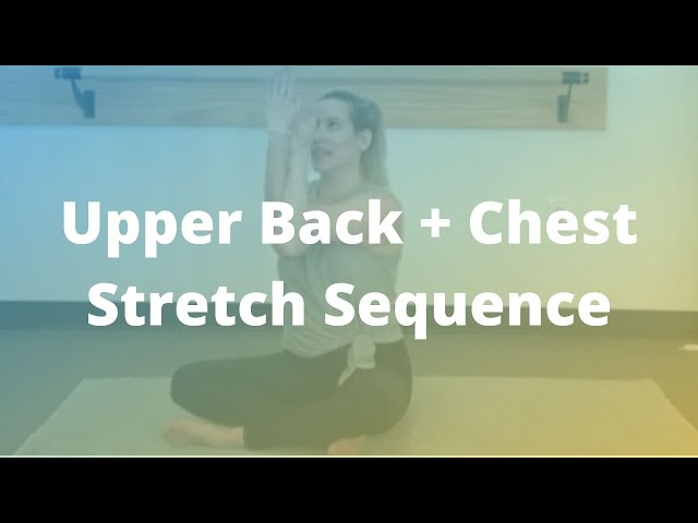 Upper Back + Chest Stretch Sequence (6-min)