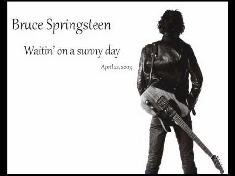 Bruce Springsteen - Waiting On A Sunny Day *HQ*