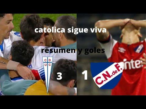 u catolica vs Nacional  de uruguay - (3-1  - resumen y goles - 2021 - fecha 3 Copa libertadores