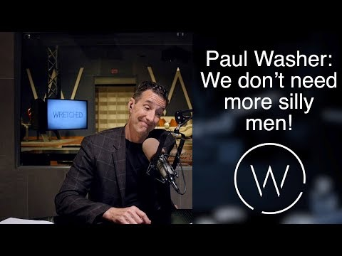 Paul Washer: We don't need more silly men!