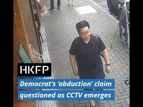 Hong Kong Democrat Howard Lam's 'abduction' claim questioned as CCTV clips emerge