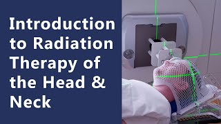Introduction to Radiation Therapy of the Head & Neck