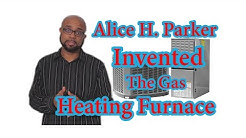 Alice H. Parker - An American Inventor