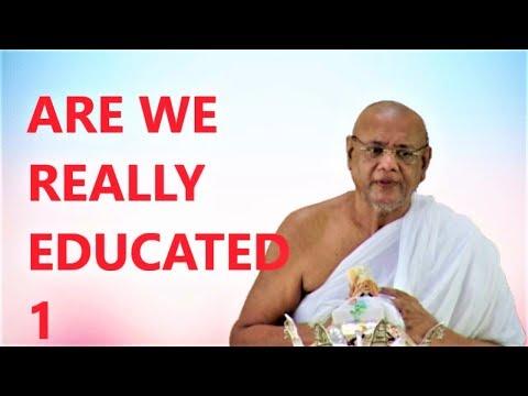 ARE WE REALLY  EDUCATED 1 Ratnasundar Pravachan - Acharya Ratnasundar Surishwarji Maharaj