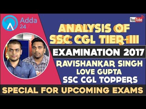 ANALYSIS OF SSC CGL TIER 3 EXAMINATION 2016 BY RAVI SHANKAR SINGH & LOVE GUPTA SSC CGL 2015 TOPPER