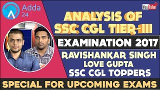 ANALYSIS OF SSC CGL TIER 3 EXAMINATION 2016 BY RAVI SHANKAR SINGH & LOVE GUPTA SSC CGL 2015 TOPPER Video