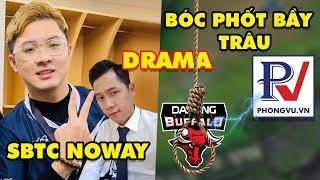 Drama LMHT: Noway giải nghệ gia nhập SBTC Thầy Giáo Ba - Phong Vũ bóc phốt Dashing Buffalo