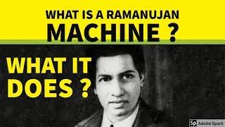 What is a Ramanujan Machine | What Ramanujan Machine does
