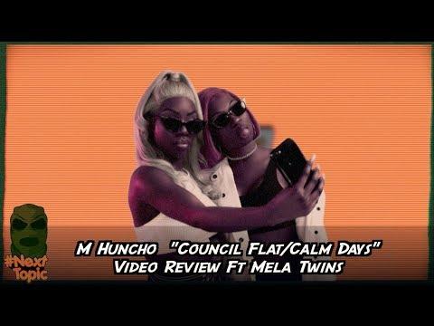 #NextTopic M Huncho Council Flat/Calm Days review ft Mela Twins | @MixtapeMadness Mp3