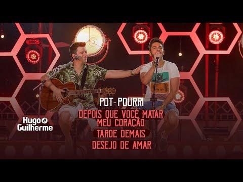 Hugo E Guilherme - Pot-Pourri Depois Que Você Matar Meu Coração, Tarde Demais E Desejo De Amar